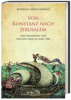 Von Konstanz nach Jerusalem von Denke,  Andrea, Grünemberg,  Konrad, Reichert,  Folker