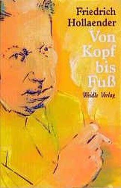 Von Kopf bis Fuss von Hollaender,  Friedrich, Kuhn,  Volker