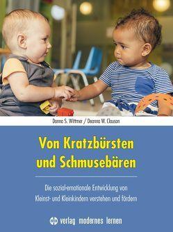Von Kratzbürsten und Schmusebären von Clauson,  Deanna W., Wittmer,  Donna S.