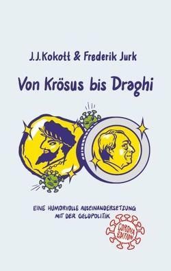 Von Krösus bis Draghi von Jurk,  Frederik, Kokott,  J. J.
