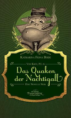 Von Kröt, P.I. in Das Quaken der Nachtigall von Bode,  Katharina Fiona