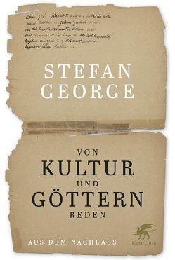 Von Kultur und Göttern reden von George,  Stefan, Oelmann,  Ute