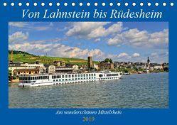 Von Lahnstein bis Rüdesheim – Am wunderschönen Mittelrhein (Tischkalender 2019 DIN A5 quer)