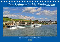 Von Lahnstein bis Rüdesheim – Am wunderschönen Mittelrhein (Tischkalender 2021 DIN A5 quer) von Klatt,  Arno