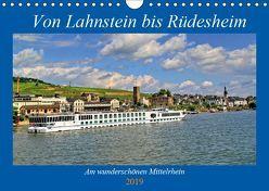 Von Lahnstein bis Rüdesheim – Am wunderschönen Mittelrhein (Wandkalender 2019 DIN A4 quer)