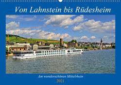 Von Lahnstein bis Rüdesheim – Am wunderschönen Mittelrhein (Wandkalender 2021 DIN A2 quer) von Klatt,  Arno