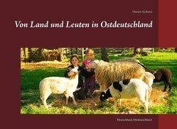 Von Land und Leuten in Ostdeutschland von Aydemir,  Memet