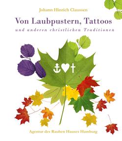 Von Laubpustern, Tattoos und anderen christlichen Traditionen von Claussen,  Johann Hinrich