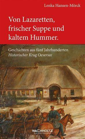 Von Lazaretten, frischer Suppe und kaltem Hummer von Hansen-Mörck,  Lenka