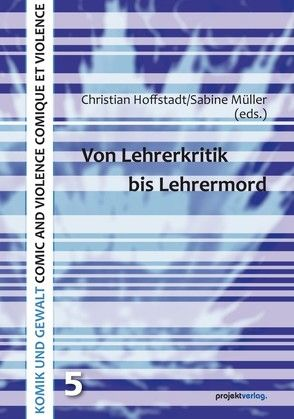 Von Lehrerkritik bis Lehrermord von Hoffstadt,  Christian, Müller,  Sabine