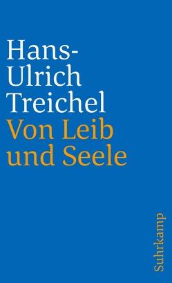 Von Leib und Seele von Treichel,  Hans-Ulrich
