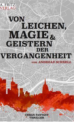 Von Leichen, Magie und Geistern der Vergangenheit von Schnell,  Andreas