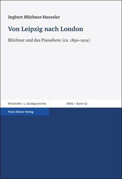 Von Leipzig nach London von Blüthner-Haessler,  Ingbert