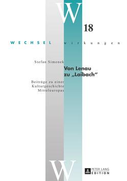 Von Lenau zu «Laibach» von Simonek,  Stefan