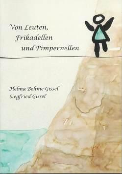 Von Leuten, Frikadellen und Pimpernellen von Behme-Gissel,  Helma, Gissel,  Siegfried
