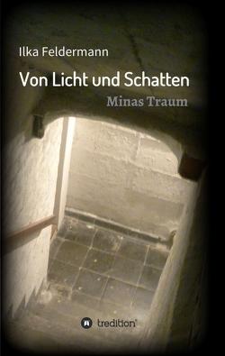 Von Licht und Schatten von Feldermann,  Ilka