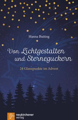 Von Lichtgestalten und Sterneguckern von Bruckschen,  Thomas, Buiting,  Hanna