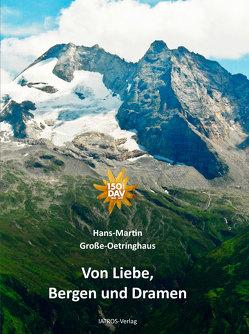 Von Liebe, Bergen und Dramen von Große-Oetringhaus,  Hans-Martin