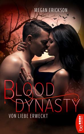Von Liebe erweckt – Blood Dynasty von Arens,  Susanna, Erickson,  Megan