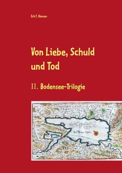 Von Liebe, Schuld und Tod von Hansen,  Erk F.