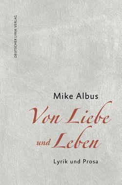 Von Liebe und Leben von Albus,  Mike