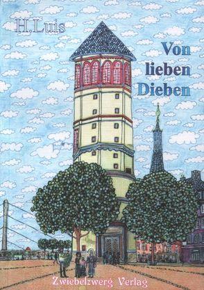 Von lieben Dieben von Laufenburg,  Heike, Luis,  H