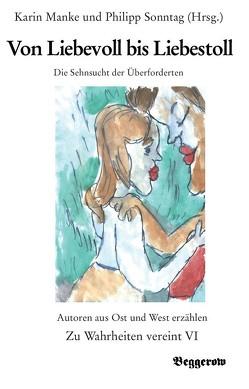 Von Liebevoll bis Liebestoll von Manke,  Karin, Sonntag,  Philipp