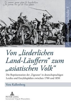 Von «liederlichen Land-Läuffern» zum «asiatischen Volk» von Kallenberg,  Vera
