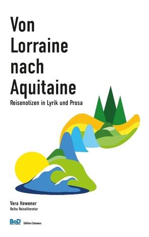Von Lorraine nach Aquitaine von Hewener,  Vera