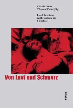 Von Lust und Schmerz von Bruns,  Claudia, Walter,  Tilmann