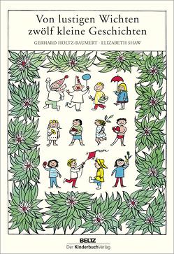 Von lustigen Wichten zwölf kleine Geschichten von Holtz-Baumert,  Gerhard, Shaw,  Elizabeth