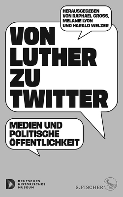 Von Luther zu Twitter von Gross,  Raphael, Huchler,  Melanie, Welzer,  Harald