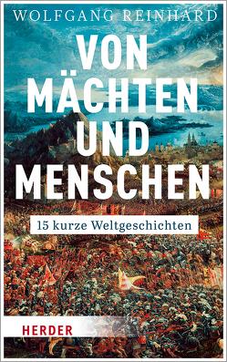 Von Mächten und Menschen von Reinhard,  Wolfgang
