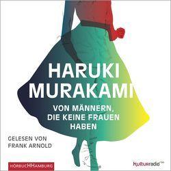 Von Männern, die keine Frauen haben von Arnold,  Frank, Gräfe,  Ursula, Murakami,  Haruki