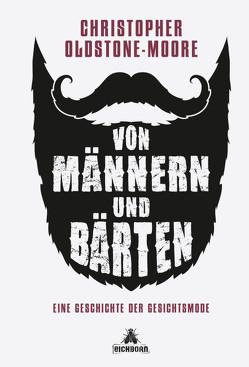 Von Männern und Bärten von Krauss,  Viola, Oldstone-Moore,  Christopher