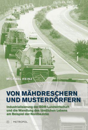 Von Mähdreschern und Musterdörfern von Heinz,  Michael