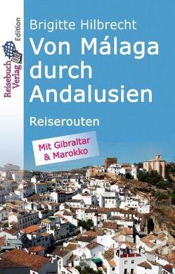 Von Málaga durch Andalusien von Hilbrecht,  Brigitte