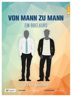 Von Mann zu Mann – ein Bibelkurs von Güthler,  Peter