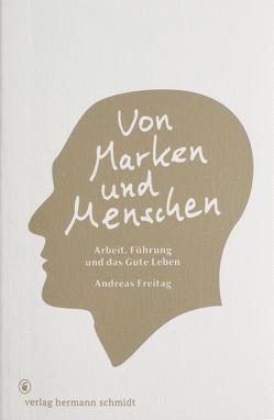 Von Marken und Menschen von Freitag,  Andreas