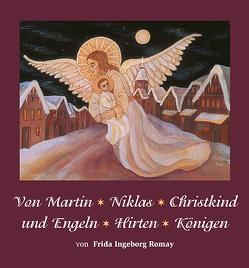 Von Martin, Niklas, Christkind und Engeln, Hirten, Königen von Romay,  Frida Ingeborg