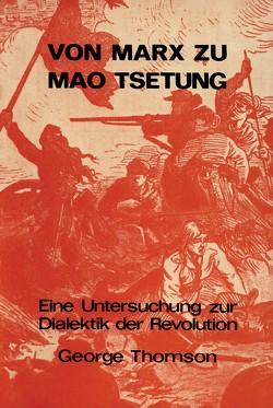 Von Marx zu Mao Tsetung von Thomson,  George