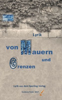 Von Mauern und Grenzen von Lücker,  Hans-Werner, Stahr,  Frank, Staudinger,  Susanne