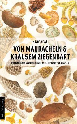 Von Mauracheln & krausem Ziegenbart von Haas,  Helga