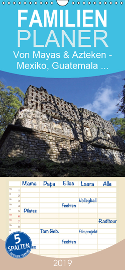 Von Mayas und Azteken – Mexiko, Guatemala und Honduras – Familienplaner hoch (Wandkalender 2019 , 21 cm x 45 cm, hoch) von Flori0