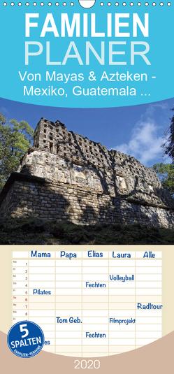 Von Mayas und Azteken – Mexiko, Guatemala und Honduras – Familienplaner hoch (Wandkalender 2020 , 21 cm x 45 cm, hoch) von Flori0
