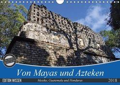 Von Mayas und Azteken – Mexiko, Guatemala und Honduras (Wandkalender 2018 DIN A4 quer) von Flori0,  k.A.