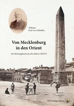 Von Mecklenburg in den Orient von Drovs,  Ursula und Dagmar, Grav von Schlieffen,  Wilhelm