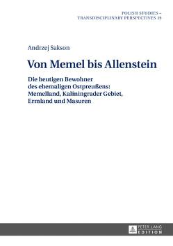 Von Memel bis Allenstein von Sakson,  Andrzej