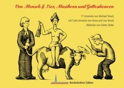 Von Mensch & Tier, Musikern und Gottesdienern von Struck,  Michael