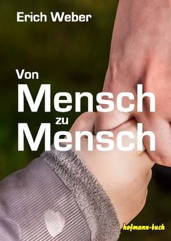 Von Mensch zu Mensch von Weber,  Erich